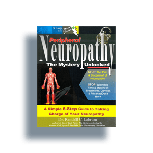 Peripheral Neuropathy – The Mystery Unlocked By Dr. Randall C. Labrum